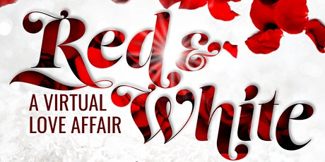 "Red & White ""A Virtual Love Affair"" tickets"