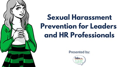 Sexual harassment prevention training for HR professionals and managers. tickets
