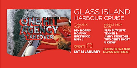 Glass Island - One Hit Agency Takeover - Sunset Cruise - Sat 16th January tickets