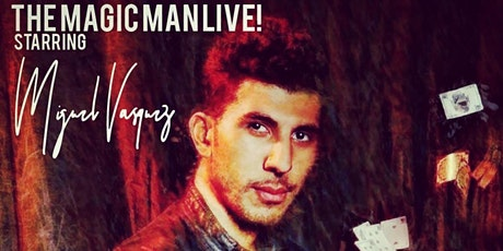 Magic Show The Arcane Starring: Miguel Vasquez tickets