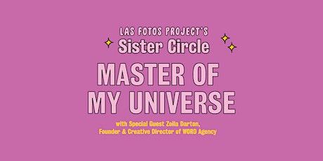 Las Fotos Project's Sister Circle: Master of My Universe with Zoila Darton tickets