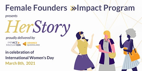 HerStory - presented by the Female Founders Impact Program tickets