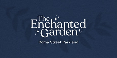 The Enchanted Garden 2020/21 tickets