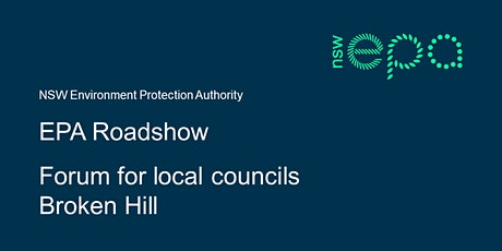 EPA forum for local councils and POEO licensees – Broken Hill tickets