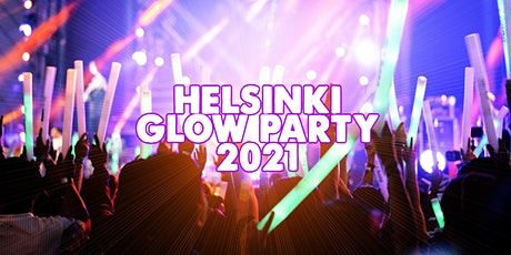 HELSINKI GLOW PARTY 2021 | SAT MAY 22 tickets