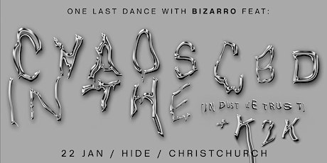 Chaos In The CBD + K2K (Christchurch) tickets