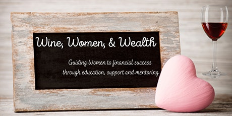 Wine, Women & Wealth - Virtual Edition tickets