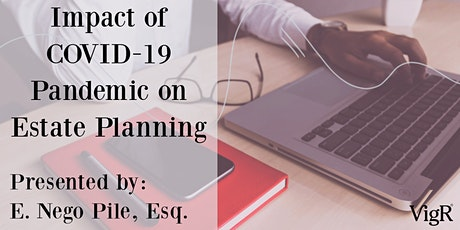 Virtual Financial Symposium: Impact of COVID-19 Pandemic on Estate Planning tickets