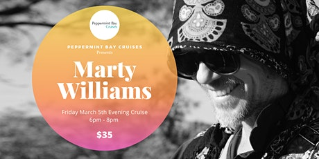 Peppermint Bay Cruise Presents.							  Marty Williams tickets