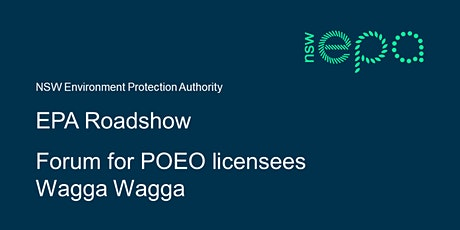 EPA forum for POEO licensees – Wagga Wagga tickets
