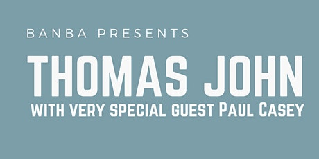 Thomas John with very special guest Paul Casey tickets