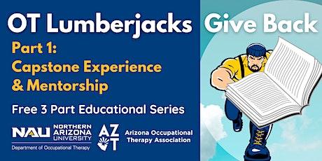 OT Lumberjacks Give Back Series Part 1: Capstone Experience and Mentorship tickets