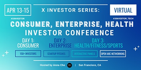 X Investor Series: Consumer,Enterprise,Health/Fitness/Sports Tech Investor tickets