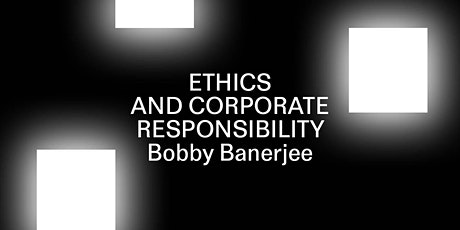 Bobby Banerjee - Ethics and Corporate Responsibility tickets