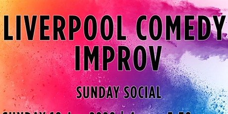 Liverpool Comedy Improv Sunday Social! tickets
