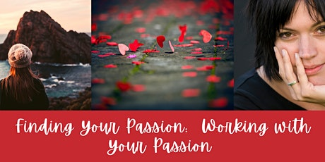 Finding Your Passion: Working With Your Passion tickets