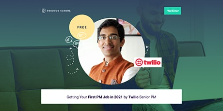 Webinar: Getting Your First PM Job in 2021 by Twilio Senior PM tickets