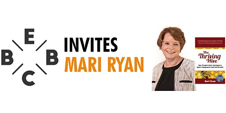 EBBC invites Mari Ryan-The Thriving Hive:Creating People-Centric Workplaces tickets