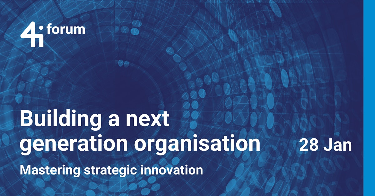 4iforum: Building a Next Generation Organisation