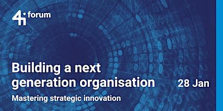 4iforum: Building a Next Generation Organisation tickets
