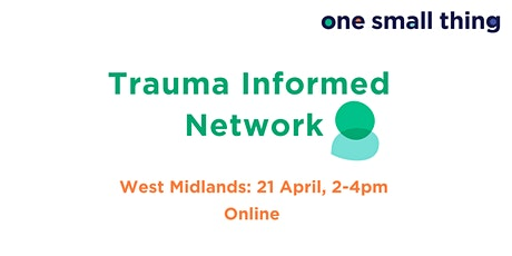 OST Trauma Informed Network Meeting - West Midlands tickets