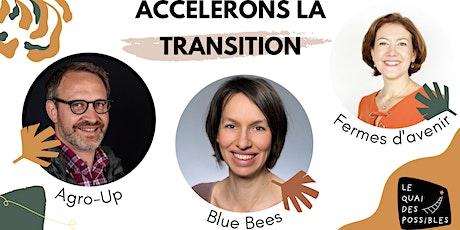 Accélérons la transition écologique avec Fermes d'Avenir et Blue Bees ! billets