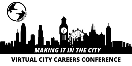 Making it in the City - Virtual Careers Conference tickets