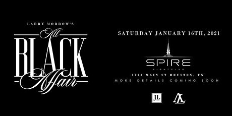 LARRY MORROW'S ALL BLACK BIRTHDAY WEEKEND | JAN 15-17 | HOUSTON, TX tickets