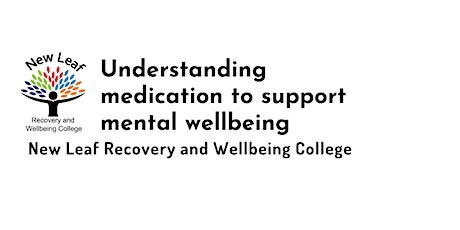 Understanding medication to support mental wellbeing tickets