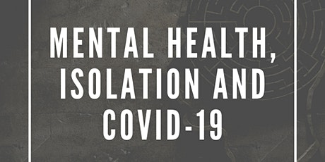 Mental Health, Isolation and Covid-19 tickets