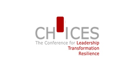 CHOICES - The Conference for Leadership, Transformation, Resilience billets