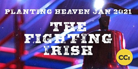 Planting Heaven 2021 - The Fighting Irish tickets