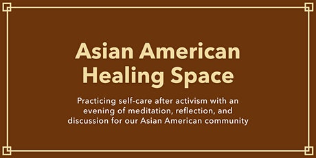 Asian American Healing Space: an evening of meditation and self-care tickets