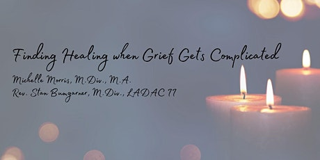 Finding Healing when Grief Gets Complicated tickets
