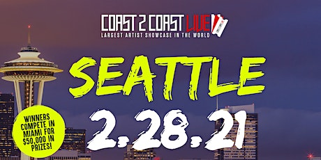 Coast 2 Coast LIVE Showcase Seattle - Artists Win $50K In Prizes tickets
