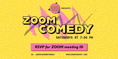 Zoom Comedy Night by DOPE SHOW Comedy tickets