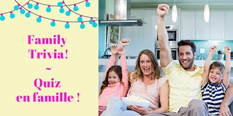 Family Trivia! / Quiz en famille ! tickets