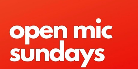 OPEN MIC SUNDAYS tickets