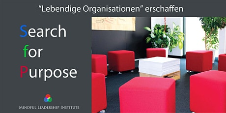 Search for Purpose - online-Seminar - Lebendige Organisationen schaffen Tickets