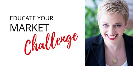 Educate Your Market Challenge with Linda Reed-Enever tickets