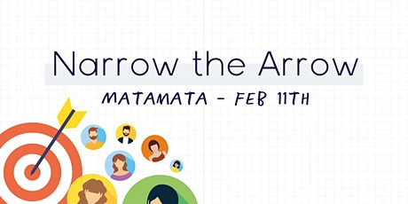 Narrow the Arrow - Make Your Marketing Message Clear - Matamata tickets