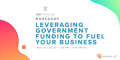 Leveraging Government Funding to Fuel Your Business with OKR Financial tickets