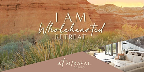 I Am Wholehearted - Personal Growth, Wellness and Healing Retreat tickets