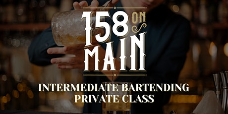 158 On Main: Intermediate Bartending Private Class tickets