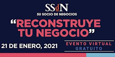 RECONSTRUYE TU NEGOCIO 2021 Presentado por El Clasificado y SSDN entradas