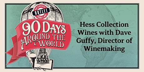 Hess Collection Wines with Dave Guffy, Director of Winemaking tickets
