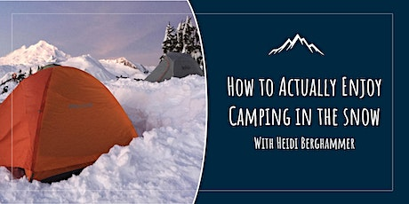 Winter Camping: How to Actually Enjoy Camping in the Snow tickets