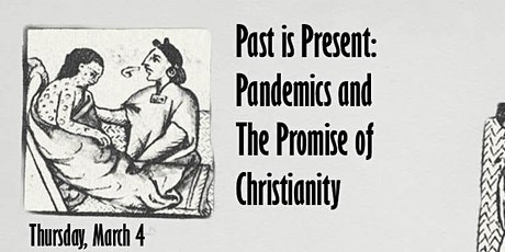 Past is Present: Pandemics and the Promise of Christianity tickets