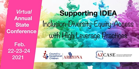 ArizonaCEC/ArizonaCASE 2021 Virtual State Conference - Supporting IDEA tickets