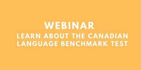 Webinar: Learn about the Canadian Language Benchmark tests billets